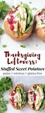 thanksgiving leftover sandwich thanksgiving leftovers recipe stuffed sweet potatoes eat the gains