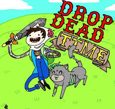 drop ded it s drop dead time by muffsins on deviantart