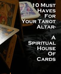 10 must haves for your tarot altar spiritual house of cards