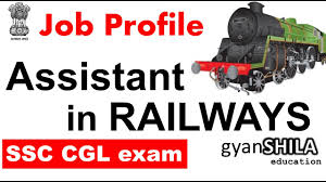 assistant in railways job profile ssc cgl 2017 exam hi tech