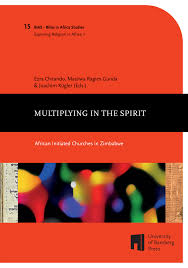 multiplying in the spirit african initiated churches in zimbabwe