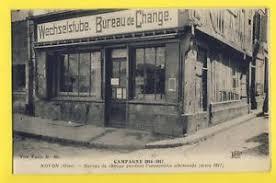 bureau de change oise cpa guerre 1917 ww1 occupation allemande à noyon oise banque
