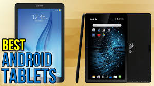 best android tablet 10 best android tablets 2017