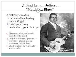 Blind Lemon Jefferson Matchbox Blues Blues Sexuell Frigörelse U0026 Kulturell Identitet Ppt Ladda Ner