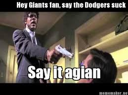 Dodgers Suck Meme - meme maker hey giants fan say the dodgers suck say it agian