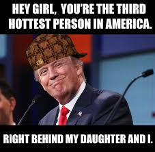 Nasty Girl Meme - 10 funny donald trump memes to brighten up your day 10 gone viral