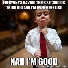 Kids Memes - not having kids meme google search lol pinterest meme