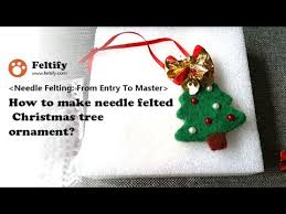 how to make needle felted tree ornament
