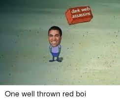 Web Meme - dark web assassins dank meme on me me