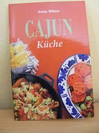 cajun küche cajun küche wilson buch gebraucht kaufen a01yjrpp01zzs