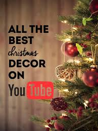 amazing youtube christmas decoration ideas interior design for