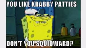You Like Krabby Patties Meme - spongebob memes youtube