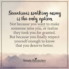 sometimes walking away is the only option sometimes walking away