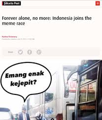 Indonesian Meme - the jakarta post forever alone no more indonesia joins the meme