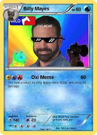 Billy Mays Meme - pok礬mon billy mayes 1 1 oxi meme my pokemon card