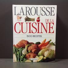 larousse de cuisine larousse cuisine 1500 recettes abebooks