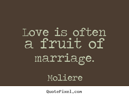 Famous Quotes About Marriage Love Quote Love Is Often A Fruit Of Marriage