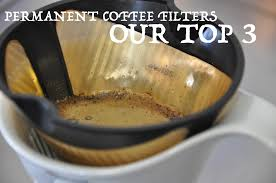 the 3 best permanent coffee filters our review