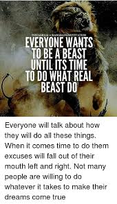 Everyone Wants To Make Me - dangdangmotivation everyone wants to be a beast until its time to do