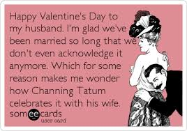 happy valentine s day to my husband i m glad we ve been married so