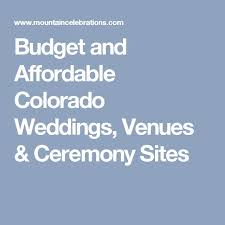 affordable wedding venues in colorado budget and affordable colorado weddings venues ceremony