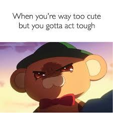 Too Cute Meme Face - acting tough memes
