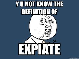 Meme Generator Definition - y u not know the definition of expiate y u no meme generator
