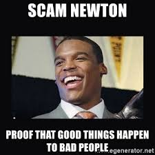 Scam Meme - scam newton proof that good things happen to bad people cam