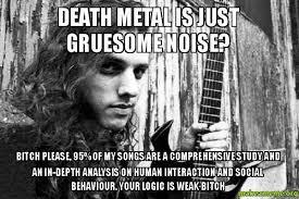 Death Metal Meme - https media makeameme org created death metal is jpg metal fun
