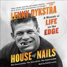 Sex Drugs Nails Talking To Lenny Dykstra About His Wild - house of nails a memoir of life on the edge by lenny dykstra
