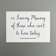 wedding memorial sign wedding memorial sign in loving memory of those who can t be