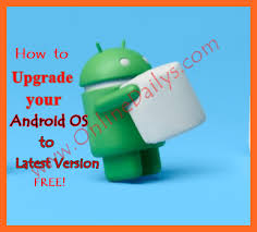 how to upgrade android version how to upgrade android os version to v6 0 1 marshmallow