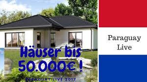 Haus Mit Kaufen Häuser Bis 50 000 U20ac Günstig Haus Bauen Paraguay Immobilien