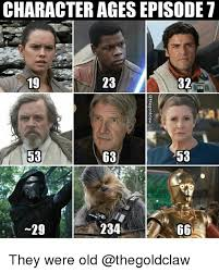 Star Wars 7 Memes - 25 best memes about character age character age memes