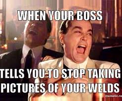Welding Meme - image result for will save your job engineer weld meme weld porn