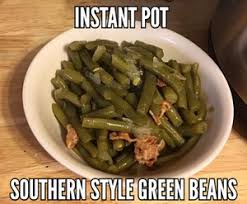 instant pot southern style green beans tinathorn copy me that