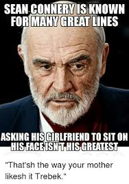 Sean Connery Mustache Meme - sean connery birthday meme connery best of the funny meme