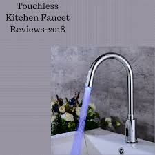 touchless kitchen faucet reviews touchless kitchen faucet reviews top for 2018 home for relax