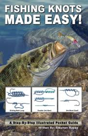 fishing knots made easy stephen royes daniel sullivan
