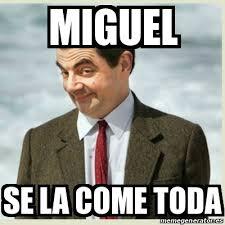 Miguel Meme - meme mr bean miguel se la come toda 21607301