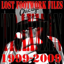 lost footwork files 1999 2009 g e t o djz inc