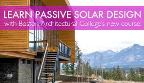 passive solar home design concepts sign up for boston architectural college s brand new web course and