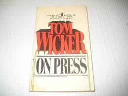 on press tom wicker 9780425040683 amazon com books