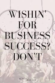 wishin u0027 for business success don u0027t u2014 alycia wicker interior