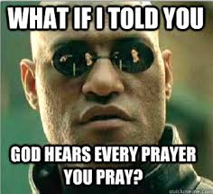Prayer Meme - morpheus meme prayer craigmanderson