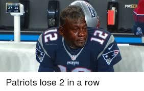 Patriots Lose Meme - 27 14 patriots fox nfl patriots lose 2 in a row nfl meme on me me