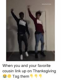 25 best memes about favorite cousin favorite cousin memes