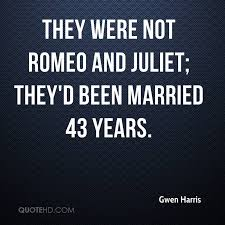 wedding quotes romeo and juliet gwen harris marriage quotes quotehd
