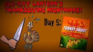 thanksgiving nightmare day 5 turkey shoot