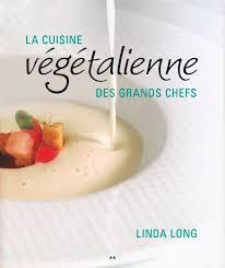 cuisine des grands chefs cuisine végétalienne des grands chefs divers